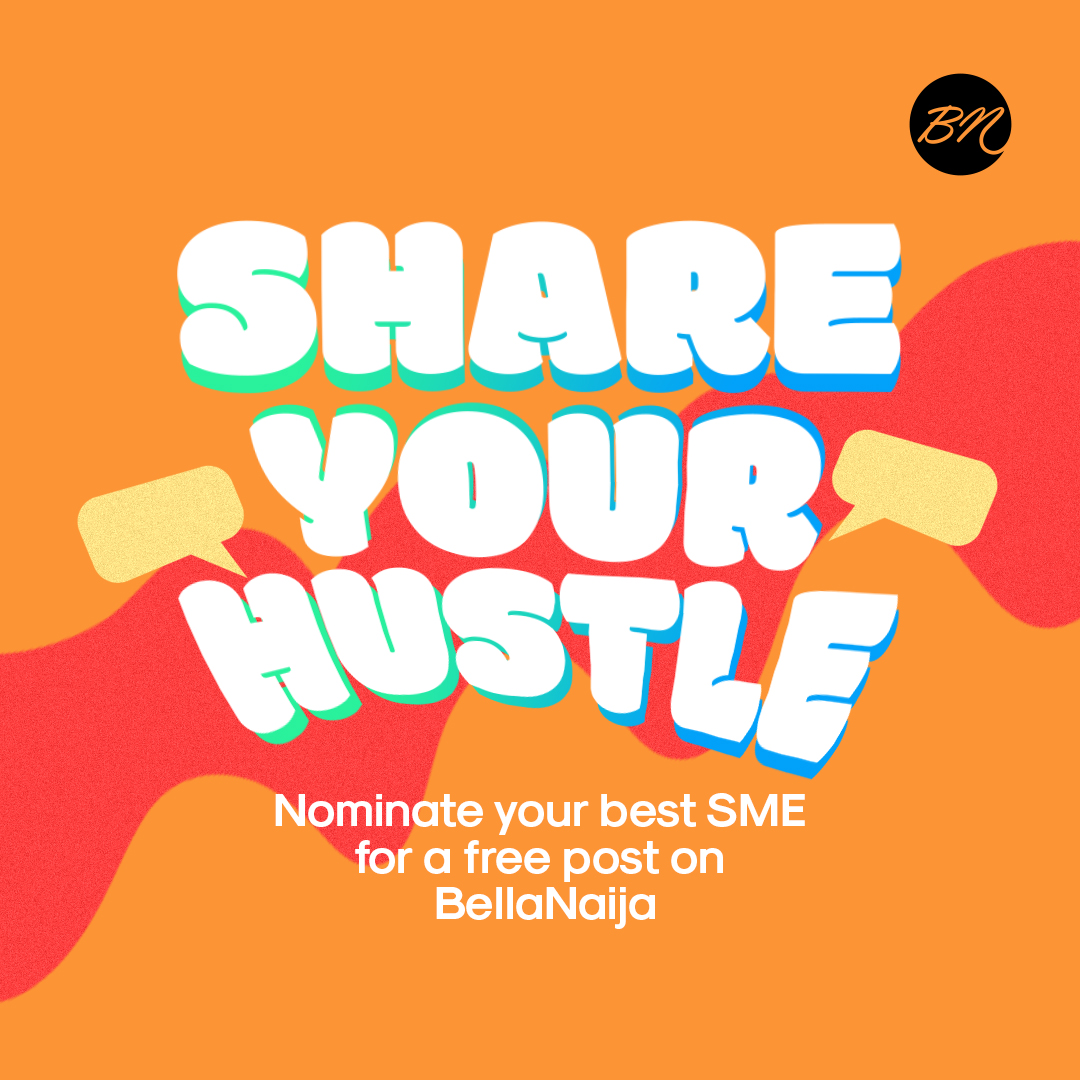 And the Winner is… | #BNShareYourHustle: Nominate Your Fave SME for a FREE Post on BellaNaija