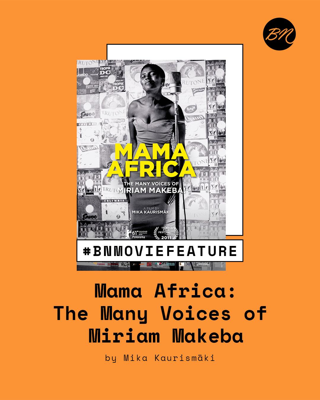 "#BNMovieFeature International Women's Month Special: Watch ""Mama Africa"" a documentary celebrating Miriam Makeba"