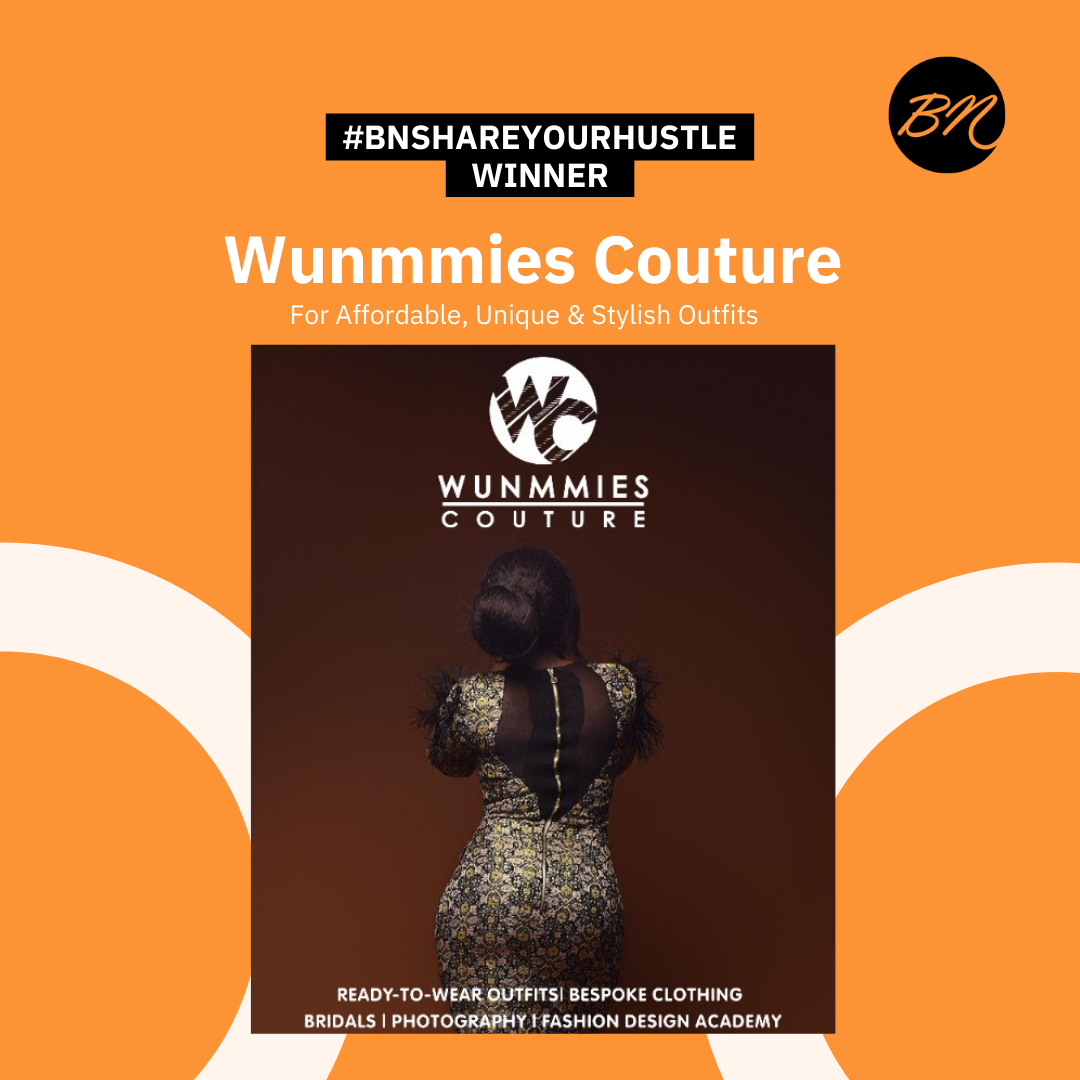 #BNShareYourHustle: Wunmmies Couture is Your Go-To Fashion Brand for Unique, Affordable & Versatile Outfits